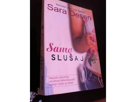 Samo slušaj Sara Desen