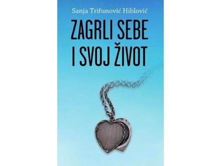 Sanja Trifunović Hiblović – Zagrli sebe i svoj život