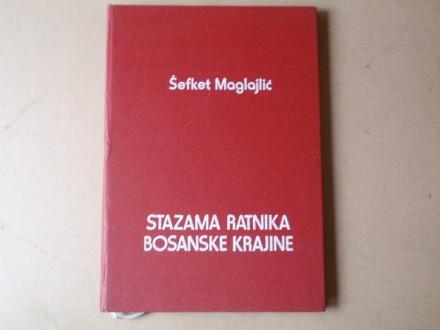 Šefket Maglajlić - STAZAMA RATNIKA BOSANSKE KRAJINE
