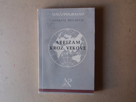 Šefkija Žuljević - ATEIZAM KROZ VEKOVE