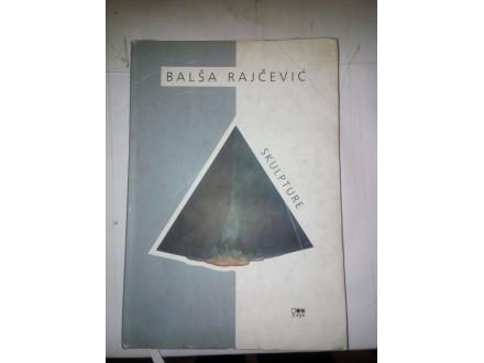 Skulpture - Balša Rajčević