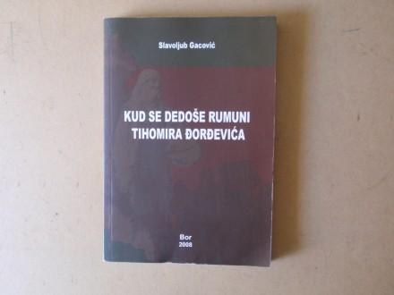 Slavoljub Gacović - KUD SE DEDOŠE RUMUNI TIHOMIRA