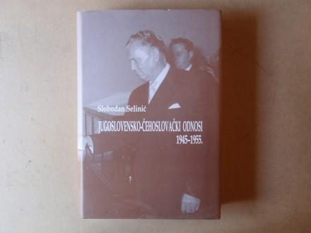 Slobodan Selinić - JUGOSLOVENSKO-ČEHOSLOVAČKI ODNOSI