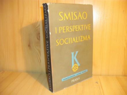 Smisao i perspektive socijalizma