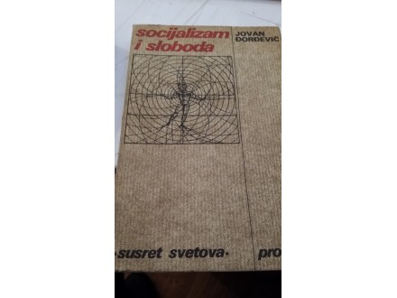 Socijalizam i sloboda - Jovan Đorđević