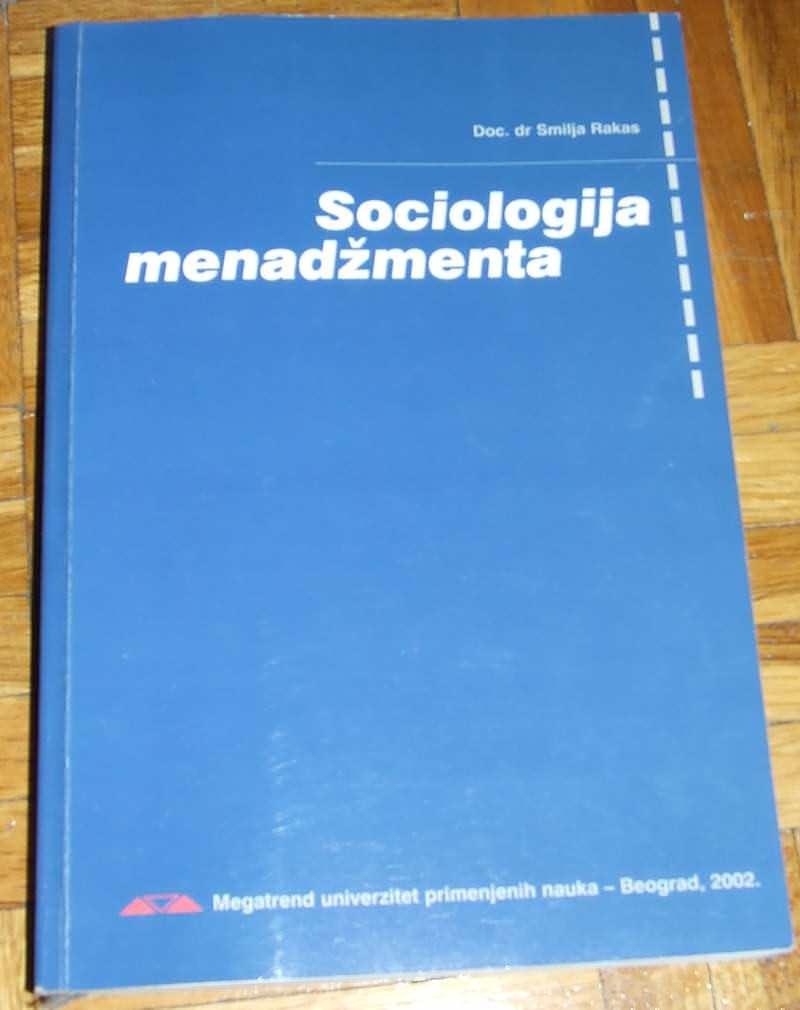 Sociologija menadzmenta - doc. dr Smilja Rakas