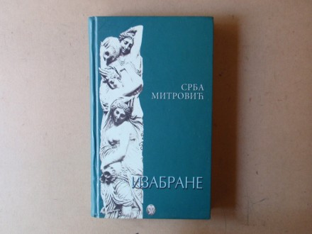 Srba Mitrović - IZABRANE 1970 - 2003