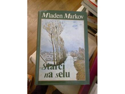 Starci na selu - Mladen Markov