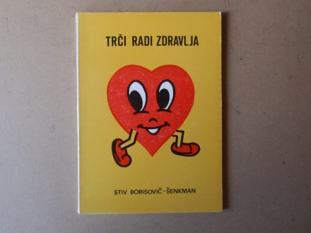 Stiv Borisovič Šenkman - TRČI RADI ZDRAVLJA