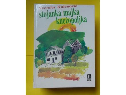Stojanka majka knežopoljka - Skender Kulenović