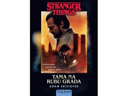 Stranger things: Tama na rubu grada - Kristofer Adam