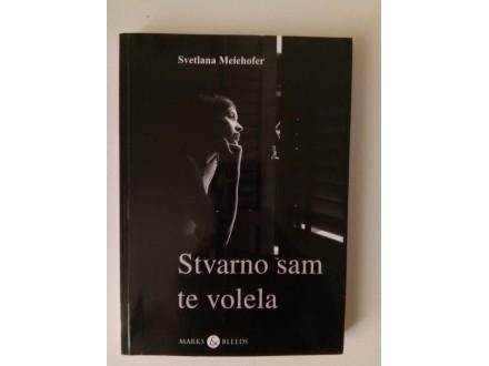 Stvarno sam te volela - Svetlana Meiehofer