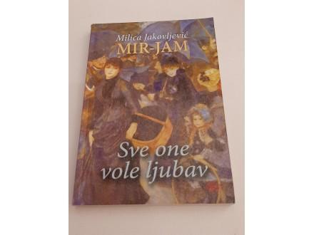 Sve one vole ljubav - MIR -JAM Milica Jakovljević