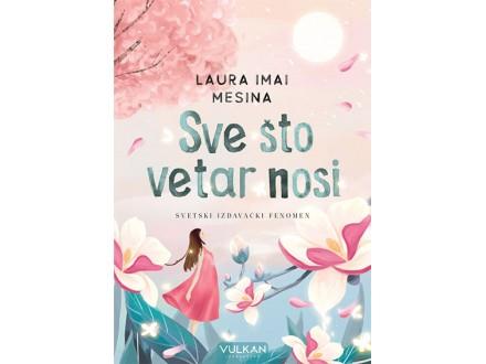 Sve što vetar nosi - Laura Imai Mesina