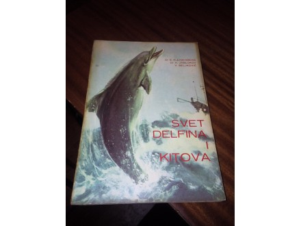 Svet delfina i kitova - Kleinenberg Jablokov Beljkovič