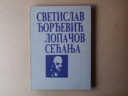 Svetislav Đorđević Lopačov - SEĆANJA