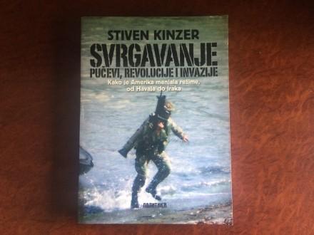 Svrgavanje-Pucevi, Revolucije I Invazije -Stiven Kinzer