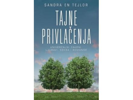 TAJNE PRIVLAČENJA - Sandra En Tejlor