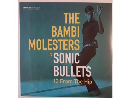THE BAMBI MOLESTERS -  SONIC BULLETS - LP