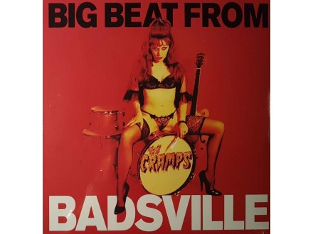 THE CRAMPS - BIG BEAT FROM BADSVILLE
