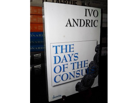 THE DAYS OF THE CONSULS - Ivo Andrić