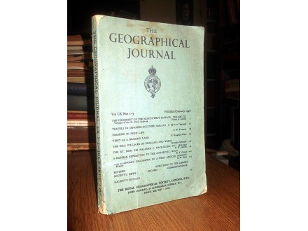 THE GEOGRAPHICAL JOURNAL (Vol. CX, Nos 1-3, 1947)