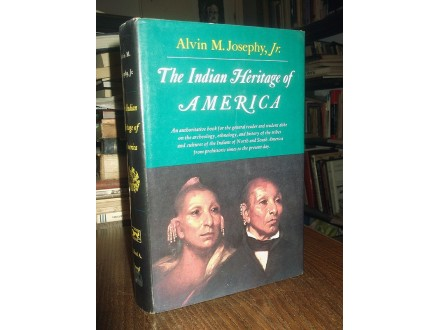 THE INDIAN HERITAGE OF AMERICA - Alvin M. Josephy, Jr.