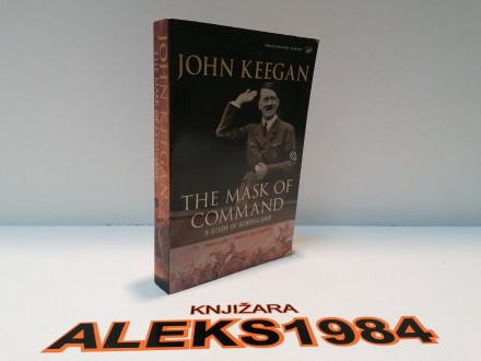 THE MASK OF COMMAND JOHN KEEGAN