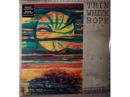 THIN WHITE ROPE  - SACK FULL OF SILVER - LP
