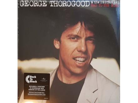 THOROGOOD,GEORGE BAD TO THE BONE