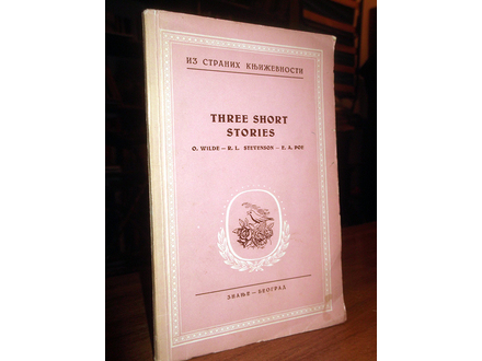 THREE SHORT STORIES (Wilde, Stevenson, Poe)