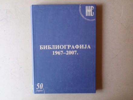 TOKOVI ISTORIJE BIBLIOGRAFIJA 1967 - 2007