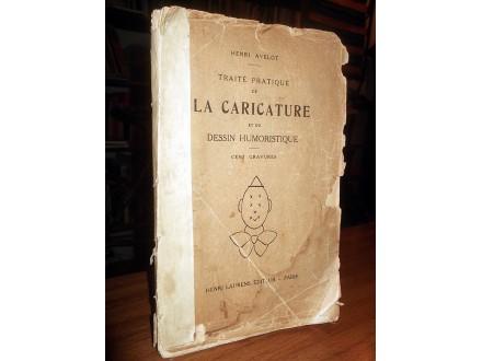 TRAITE PRATIQUE DE LA CARICATURE - H. Avelot (1941)