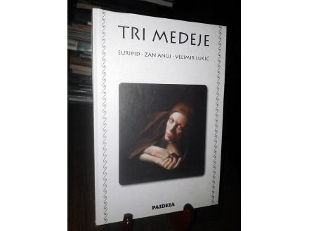 TRI MEDEJE - Euripid, Žan Anuj i Velimir Lukić