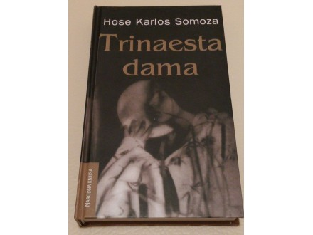 TRINAESTA DAMA - Hose Karlos Somoza