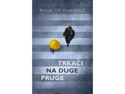 TRKAČI NA DUGE PRUGE - Maja Trifunović