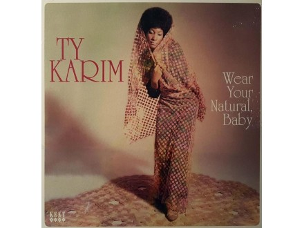 TY KARIM - WEAR YOUR NATURAL BABY