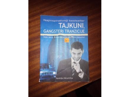 Tajkuni, gangsteri tranzicije - Nedeljko Meseldžija
