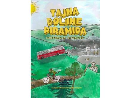 Tajna doline piramida: ilustracija situacije - za male istraživače i velike tragače - Peđa Vujović, Milutin Popović