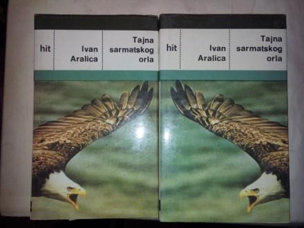 Tajna sarmatskog orla I i II - Ivan Aralica