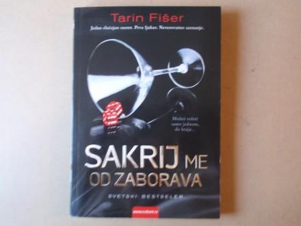 Tarin Fišer - SAKRIJ ME OD ZABORAVA