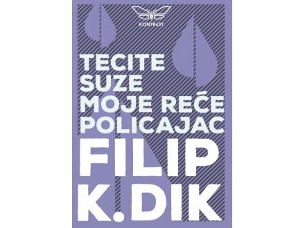 Tecite suze moje, reče policajac - Filip K.Dik