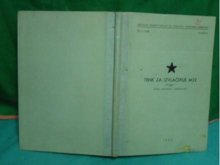 Tenk za izvlačenje M32 knjiga I.(opis, rukovanje i održ