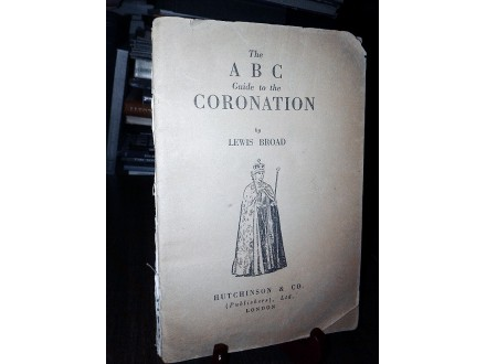 The ABC Guide to the CORONATION - Lewis Broad