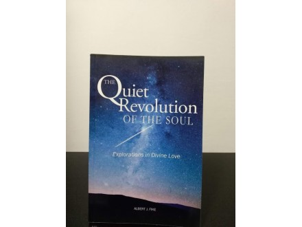 The Quiet Revolution of the Soul:Explorations in Divine