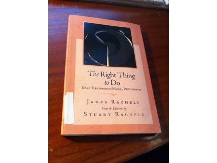 The Right Thing to Do James Rachels