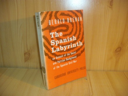 The Spanish Labyrinth: An Account of the Social and Pol