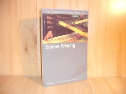 The Thames and Hudson Manual of Screen Printing