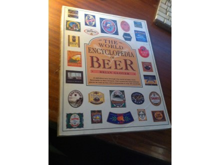 The World Encyclopedia of Beer Brian Glover