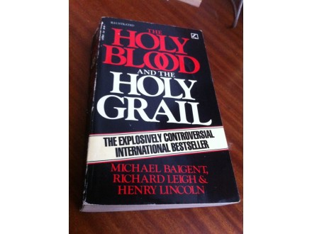 The holy blood and the holy grail Baigent Leigh Lincoln